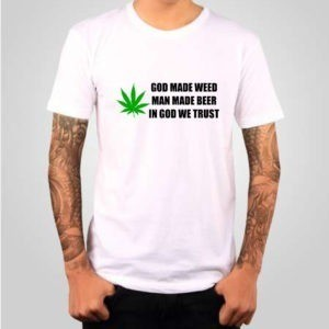 god made weed t-shirt