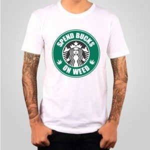 spend bucks on weed t-shirt